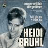 Cover: Heidi Brühl - Heidi Brühl / Immer will ich dir gehören /  Ich bin so oder so