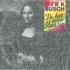 Cover: Dirk Busch - Dirk Busch / Du bist keine Mona Lisa / Immer nur lächeln