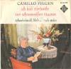 Cover: Camillo (Felgen) - Camillo (Felgen) / Ich hab Ehrfurcht vor schneeweißen Haaren / Schaukelstuhl bleib niemals stehen