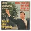 Cover: Drafi Deutscher - Drafi Deutscher / Heute male ich dein Bild Cindy Lou / Hast du alles vergessen