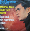 Cover: Drafi Deutscher - Drafi Deutscher / Marmor, Stein und Eisen bricht /Das sind die einsamen Jahre