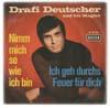Cover: Drafi Deutscher - Drafi Deutscher / Nimm mich so wie ich bin / ich geh durchs Feuer für dich