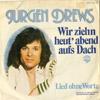 Cover: Jürgen Drews - Jürgen Drews / Wir ziehn heut abend aufs Dach / Lied ohne Worte