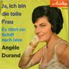 Cover: Angele Durand - Angele Durand / Ja ich bin die tolle Frau/ Es fährt ein Schiff nach Java