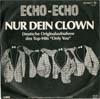 Cover: Echo-Echo - Echo-Echo / Nur Dein Clown (Only You) / Gertrud das Mammut