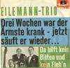 Cover: Das Eilemann Trio - Das Eilemann Trio / Drei Wochen war der Ärmste krank / Da hilft kein Bitten und kein Flehn