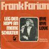 Cover: Frank Farian - Frank Farian / Leg den Kopf an meine Schulter/ Bye Bye Love (G.GABRIEL)