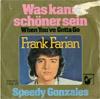 Cover: Frank Farian - Frank Farian / Was kann schöner sein (When Youve Gotta Go)/ Speedy Gonzales