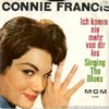 Cover: Connie Francis - Connie Francis / Ich komm nie mehr von dir los (Many Tears Ago) / Singing The Blues (engl.)