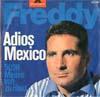 Cover: Freddy (Quinn) - Freddy (Quinn) / Adios Mexico/ 5000 Meilen von zu Haus (500 Miles)