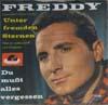 Cover: Freddy (Quinn) - Freddy (Quinn) / Unter fremden Sternen  / Du must alles vergessen