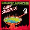 Cover: Geier Sturzflug - Geier Sturzflug / Besuchen Sie Europa (solange es noch steht) / Walkmanfan