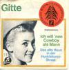 Cover: Gitte - Gitte / Ich will nen Cowboy als Mann / Das alte Haus in der Huckleberry-Street
