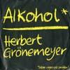 Cover: Herbert Grönemeyer - Herbert Grönemeyer / Alkohol / Erwischt