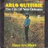 Cover: Arlo Guthrie - Arlo Guthrie / The City Of New Orleans / Days Are Short