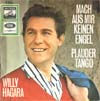 Cover: Willy Hagara - Willy Hagara / Mach aus mir keinen Engel / Plauder Tango