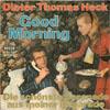 Cover: Dieter Thomas Heck - Dieter Thomas Heck / Good Morning / Die schönste Serenade in meiner Hitparade