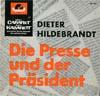 Cover: Dieter Hildebrandt - Dieter Hildebrandt / Die Presse und der Präsident (EP)