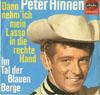 Cover: Peter Hinnen - Peter Hinnen / Dann nehm ich mein Lasso in die rechte Hand / Im Tal der blauen Berge