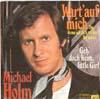 Cover: Michael Holm - Michael Holm / Wart auf mich (Tornero) / Geh doch heim little Girl