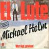 Cover: Michael Holm - Michael Holm / El Lute / Wer lügt gewinnt