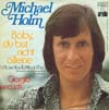 Cover: Michael Holm - Michael Holm / Baby du bist nicht allein /I´d Love You To Want Me) / Giorgio und ich