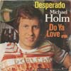 Cover: Michael Holm - Desperado / Do Ya Love Me