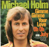 Cover: Michael Holm - Michael Holm / Gimme Gimme Your Love / Oh Oh July