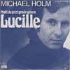 Cover: Michael Holm - Michael Holm / Mußt du jetzt gerade gehn Lucille / Bring mich heim du weite Strasse