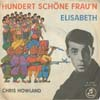Cover: Chris Howland - Chris Howland / Hundert schöne Fraun (A Hundred Pounds of Clay) / Elisabeth