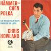 Cover: Chris Howland - Chris Howland / Hämmerchen Polka / Sie weiss noch nicht dass ich sie liebe