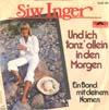 Cover: Siw Inger - Siw Inger / Und ich tanze allein in den Morgen / Ein Band mit deinem Namen