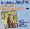 Cover: Andrea Jürgens - Andrea Jürgens / Und dabei liebe ich Euch beide / Ob es den Grossen gefällt oder nicht
