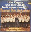 Cover: Udo Jürgens - Udo Jürgens / Buenos Dias Argentina / Er hält den Ball (Sie hält die Daumen)