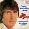 Cover: Udo Jürgens - Udo Jürgens / Gaby wartet im Park / Willkommen in meinem Leben