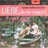 Cover: Günter Kallmann Chor - Günter Kallmann Chor / Liebe die nie vergeht (Cuando caliente el sol) / Hinter den blauen Bergen