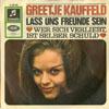 Cover: Greetje Kauffeld - Greetje Kauffeld / Lass uns Freunde sein / Wer sich verliebt ist selber schuld