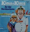 Cover: Klaus & Klaus - Klaus & Klaus / An der Nordseeküste / Neulich in der Disco