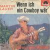 Cover: Martin Lauer - Martin Lauer / Wenn ich ein Cowboy wär /Lass mich gehn Madelaine (Go Away Little Girl)