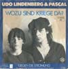 Cover: Udo Lindenberg - Udo Lindenberg / Wozu sind Kriege da ( mit Pascal) / Gegen die Strömung