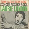 Cover: Laurie London - Bum Ladda Bum Bum  / Schöne weisse Rose