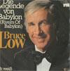 Cover: Bruce Low - Bruce Low / Die Legende von Babylon (Rivers of Babylon) / Ich weiß