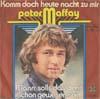 Cover: Peter Maffay - Peter Maffay / Komm doch heute nacht zu mir / Mann solls das denn schon gewesen sein
