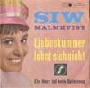 Cover: Siw Malmkvist - Siw Malmkvist / Liebeskummer lohnt sich nicht / Ein Herz ist kein Spielzeug