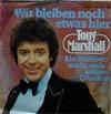 Cover: Tony Marshall - Tony Marshall / Wir bleiben noch etwas hier / Ein Sombrero macht noch keinen Caballero
