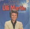 Cover: Ulli Martin - Ulli Martin / Du bist das allerschönste Mädchen / Ich rufe dich