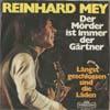 Cover: Reinhard Mey - Reinhard Mey / Der Mörder ist immer der Gärtner / Längst geschlossen sind die Läden