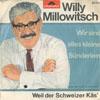 Cover: Willy  Millowitsch - Willy  Millowitsch / Wir sind alle kleine Sünderlein / Weil der Schweizer Käs