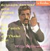 Cover: Willy  Millowitsch - Willy  Millowitsch / Schnaps das war sein letztes Wort / Ich halt mich an der Theke fest