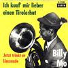 Cover: Billy Mo - Billy Mo / Ich kauf mir lieber einen Tirolerhut / Jetzt trinkt er Limonade